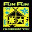 I'm Needin' You - Radio Club Mix by Fun Fun