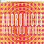 Make You Whole (Suburban Base Mix) by Andronicus
