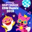 Pinkfong - Baby Shark Edm Remix (2018)