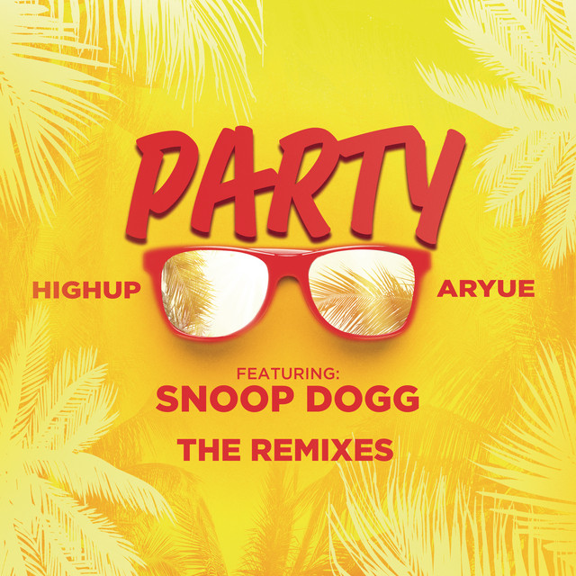 PARTY (feat. Snoop Dogg) [The Remixes]