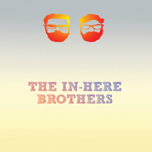 The In-Here Brothers