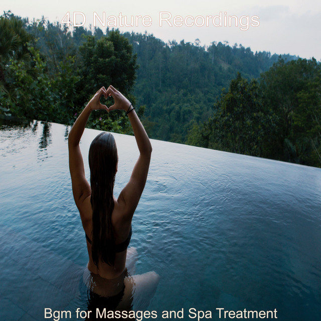 Album cover for Bgm for Massages and Spa Treatment by 4D Nature Recordings