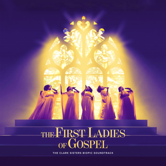 The First Ladies Of Gospel: The Clark Sisters Biopic Soundtrack