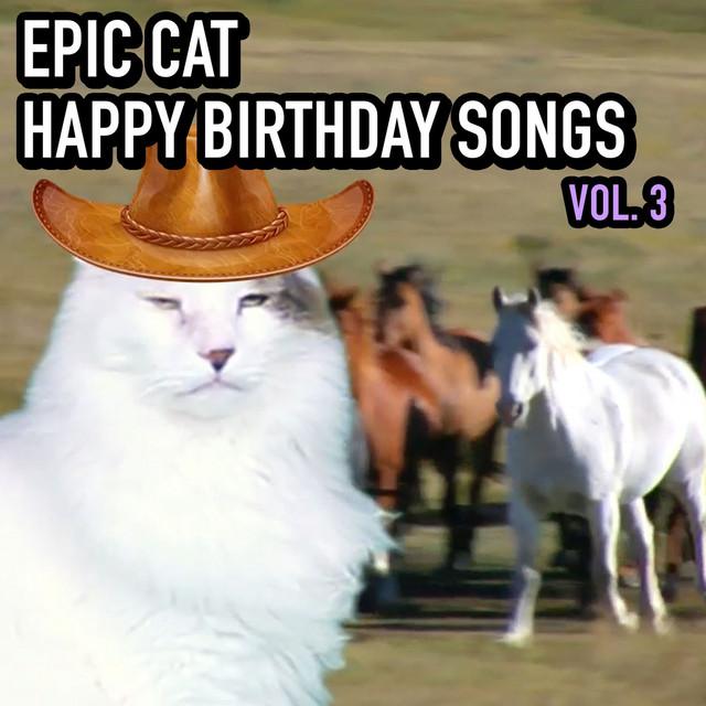 Epic Cat Happy Birthday Songs, Vol. 3 by Epic Happy Birthdays on ...