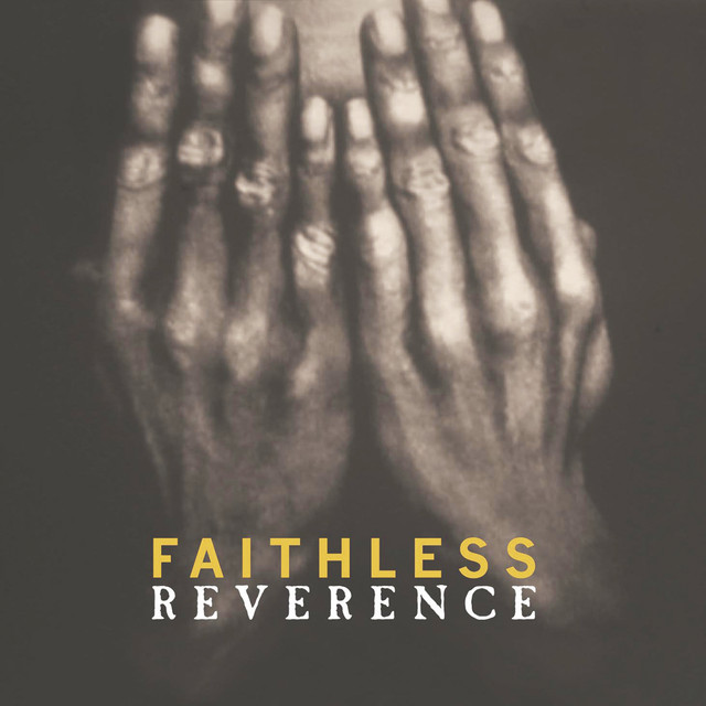 Faithless  Reverence :Replay