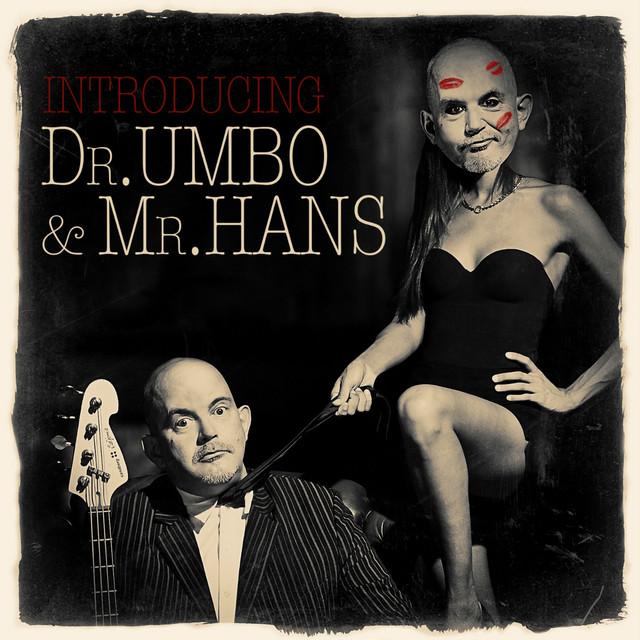 Dr. Umbo & Mr. Hans