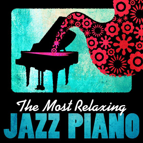The Most Relaxing Jazz Piano