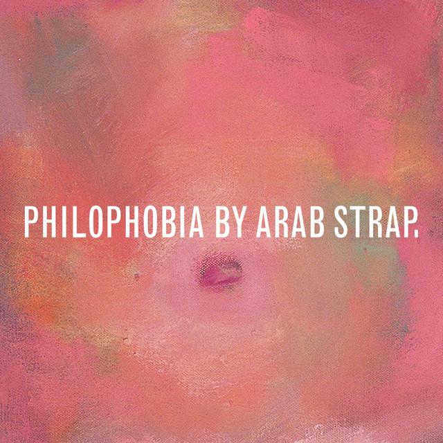Arab Strap  Philophobia :Replay