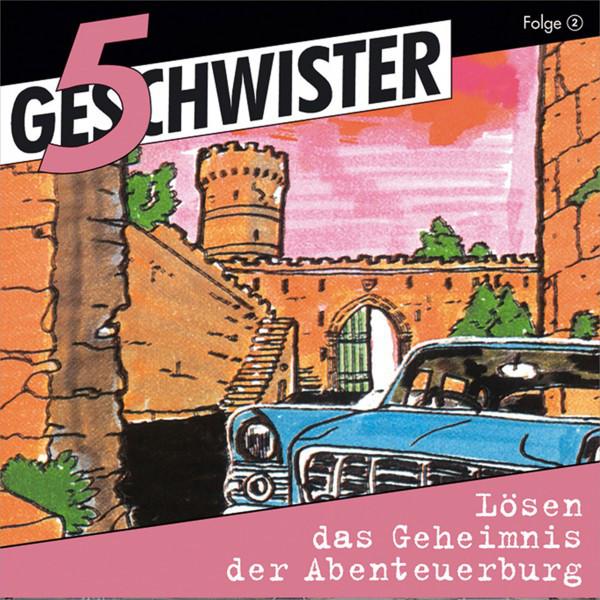 5 Geschwister lösen das Geheimnis der Abenteuerburg (5 Geschwister 2) [Kinder-Hörspiel] Cover