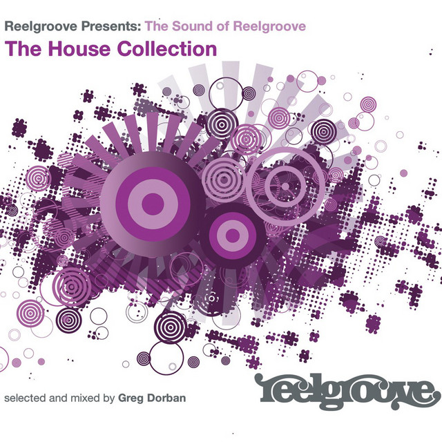 The Sound Of Reelgroove: The House Collection