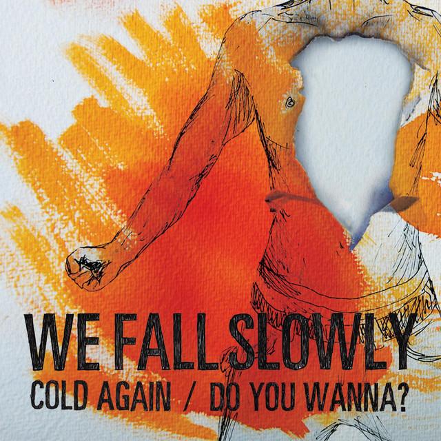 Cold Again / Do You Wanna?