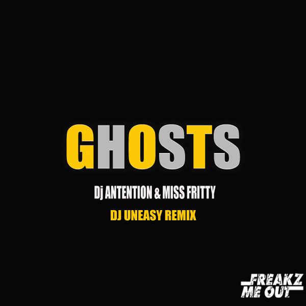 Ghosts - Dj Uneasy Remix