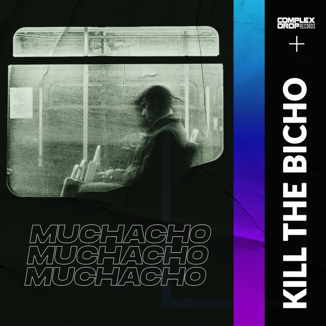 Kill The Bicho - Muchacho [OUT NOW] Image