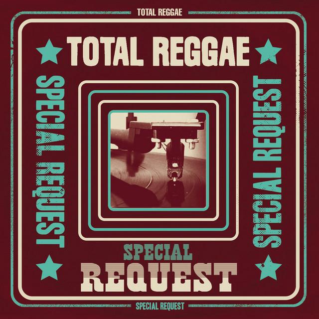 Total Reggae: Special Request (Remixes)