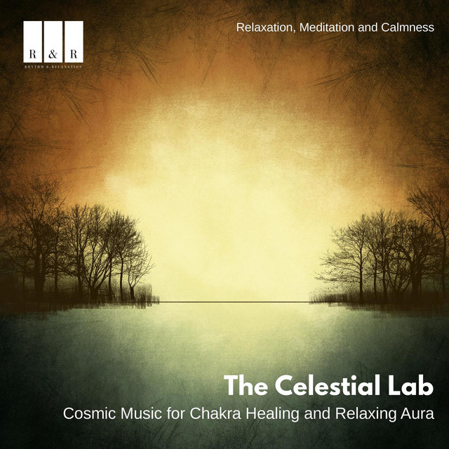 The Celestial Lab: Cosmic Music for Chakra Healing and Relaxing Aura: Relaxation, Meditation and Calmness