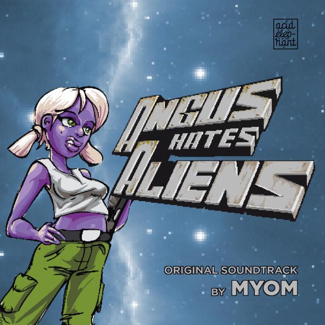 Angus Hates Aliens (Original Soundtrack)