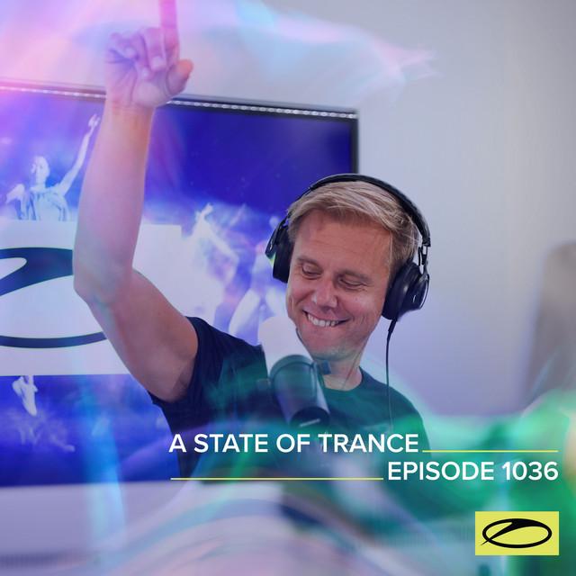 ASOT 1036 - A State Of Trance Episode 1036 (Including A State Of Trance FOREVER Spotlight: Jorn van Deynhoven)