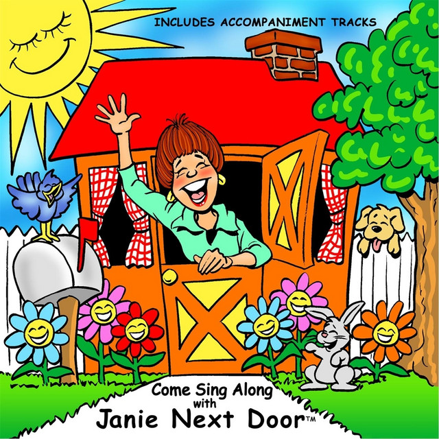 Come Sing Along with Janie Next Door Includes Accompaniment Tracks by Janie Next Door