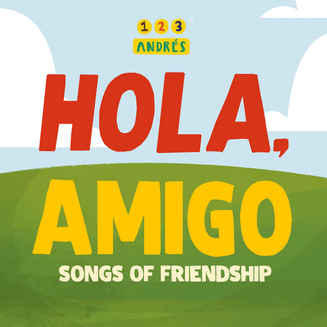 Hola, Amigo: Songs of Friendship by 123 Andrés