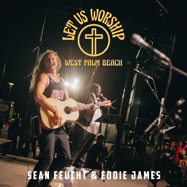 Sean Feucht, Let Us Worship - Let Us Worship - West Palm Beach