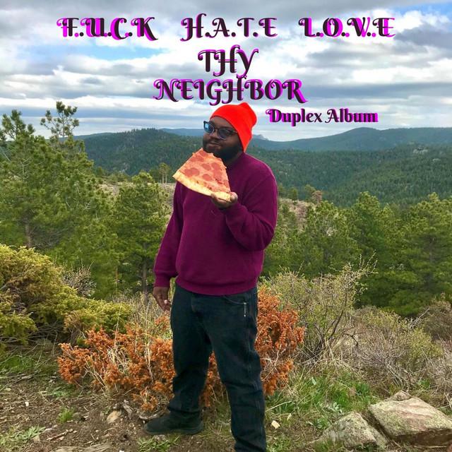 F.U.C.K H.A.T.E L.O.V.E THY Neighbor (Duplex Album)