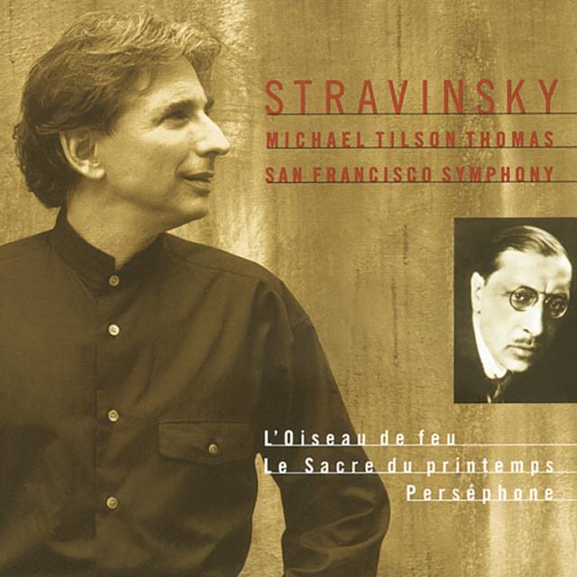 Stravinsky: L' Oiseau De Feu; Le Sacre Du Printemps; Perséphone