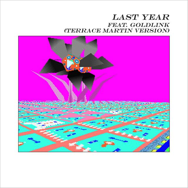Last Year (feat. GoldLink) [Terrace Martin Version]