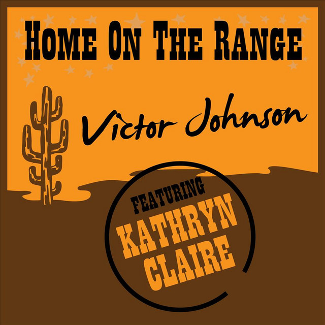 Home on the Range (feat. Kathryn Claire) by Victor Johnson