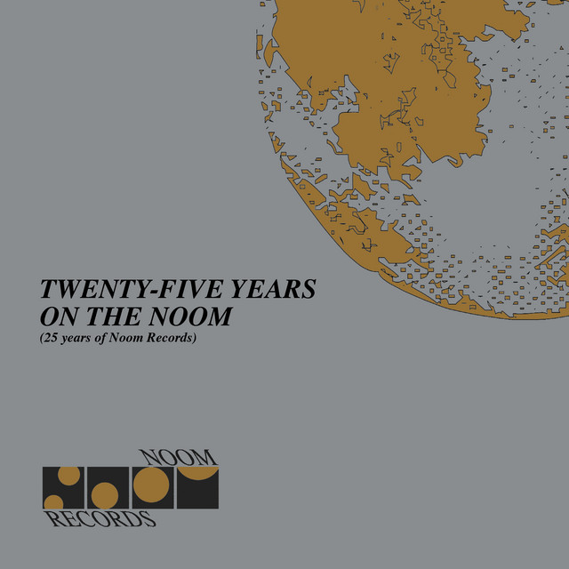 Twenty Five Years on the Noom (25 Years of Noom Records)