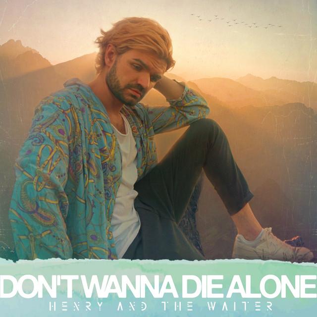 Don't Wanna Die Alone