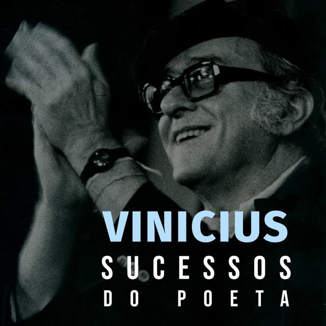 Vinicius: Sucessos do Poeta