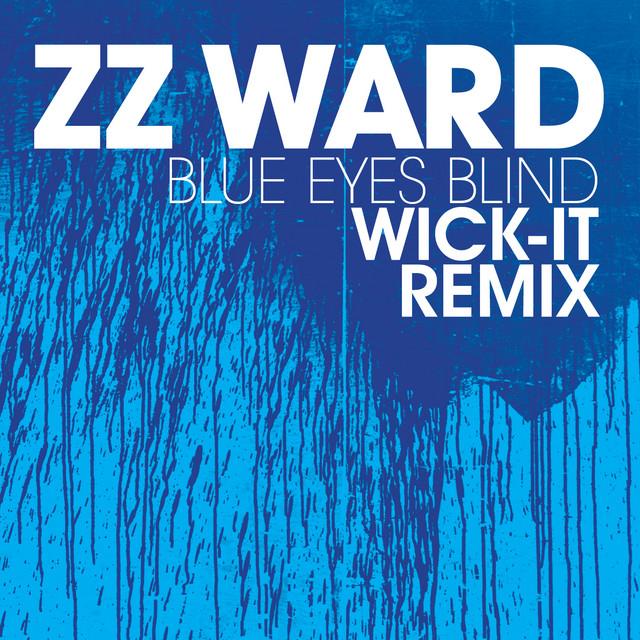Blue Eyes Blind (Wick-It Remix)
