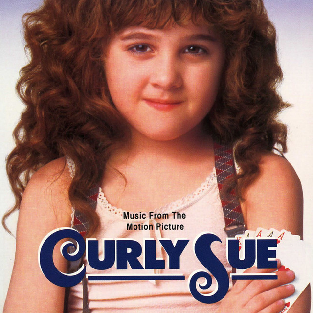 Curly Sue (Music From The Motion Picture) - Official Soundtrack