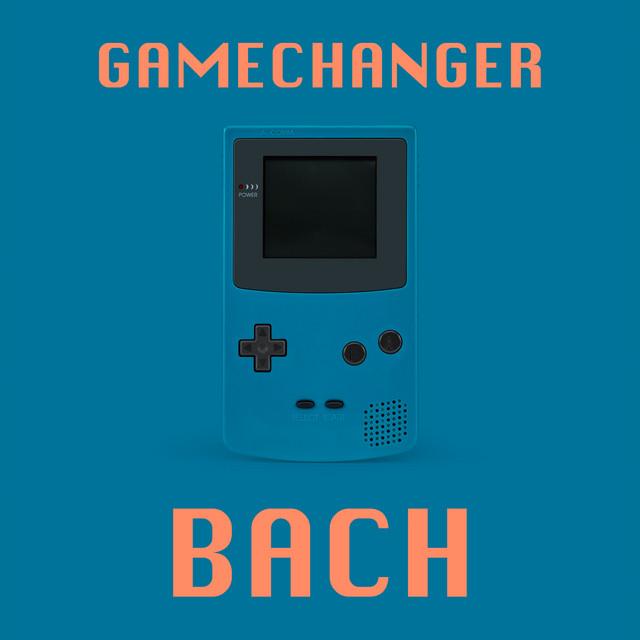 Gamechanger - Bach