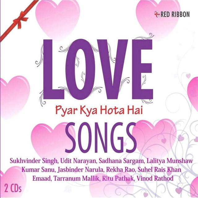 Love Songs Pyar Kya Hota Hai by Various Artists on Spotify