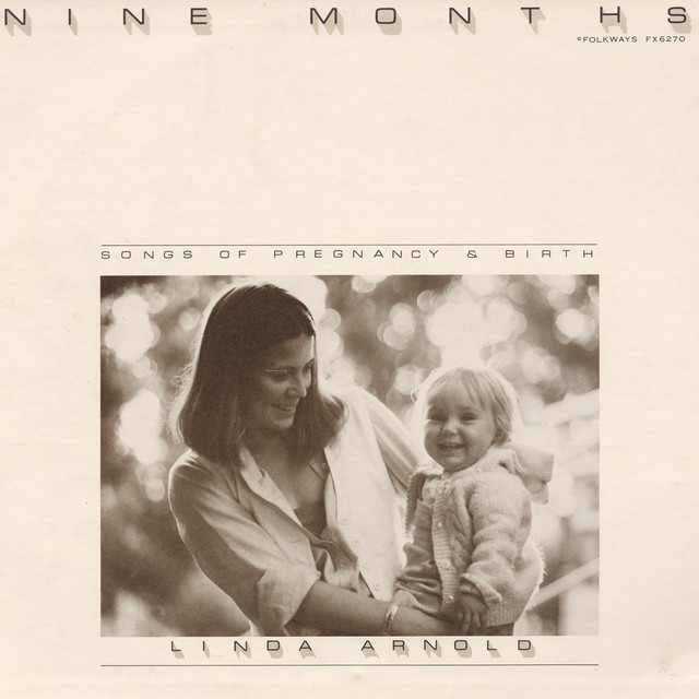 Nine Months: Songs of Pregnancy and Birth by Linda Arnold