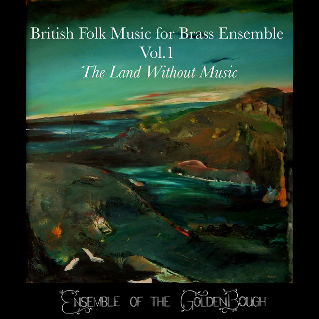 British Folk Music for Brass Ensemble, Vol. 1: 'The Land Without Music'