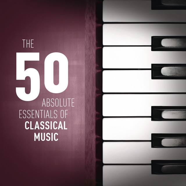 The 50 Absolute Essentials of Classical Music