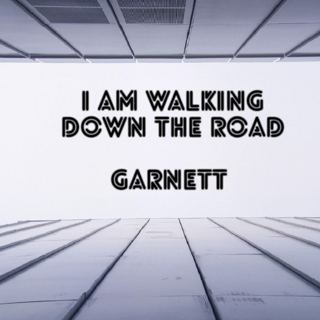 I Am Walking Down the Road