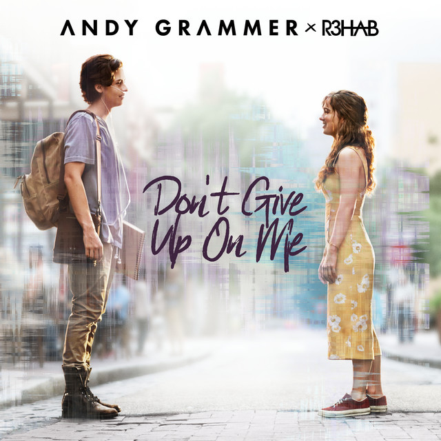 Don't Give Up On Me (with R3HAB)