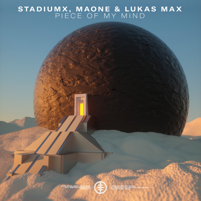 Stadiumx, Maone & Lukas Max - Piece Of My Mind Image