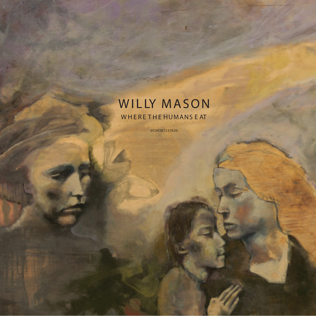 The Complete Willy Mason Playlist