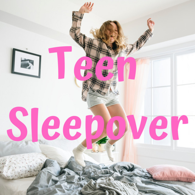 Teen Sleepover