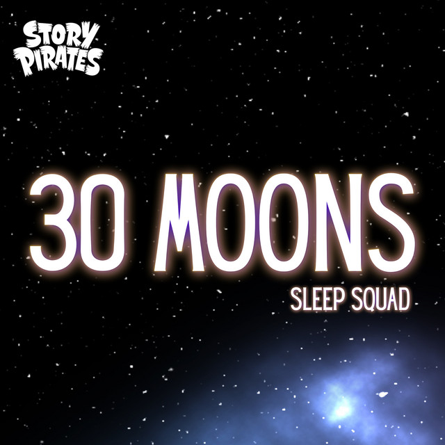 30 Moons by The Story Pirates