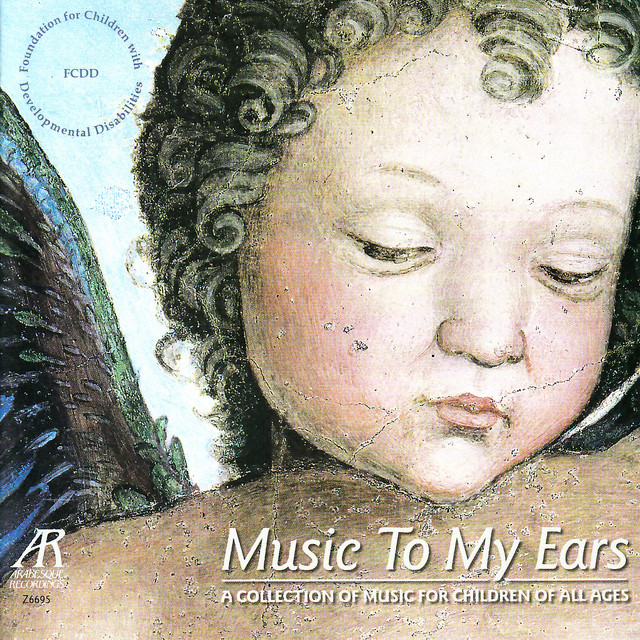Music To My Ears, A Collection of Music for Children of All Ages - Fauré, Chopin, Saint-Saëns, Schumann, Borodin, Bach, etc