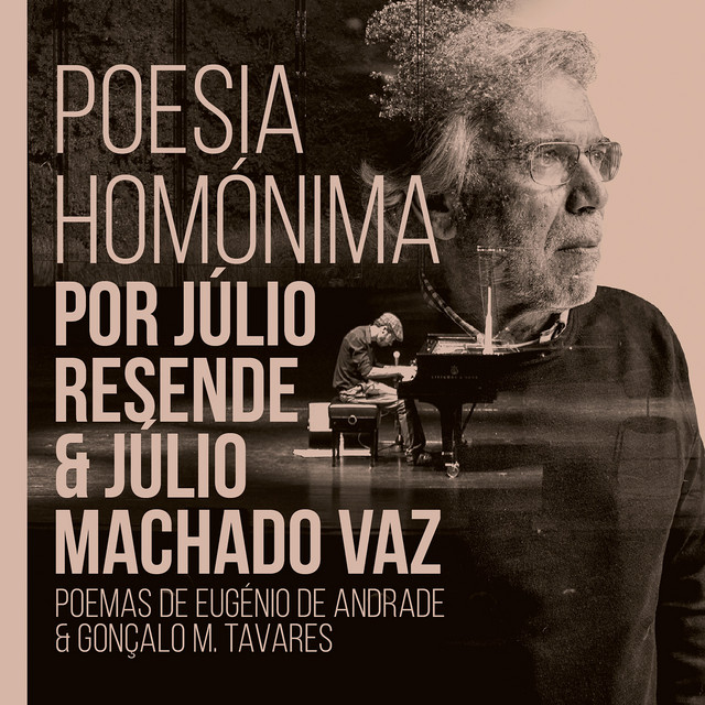Poesia Homónima por Júlio Resende e Júlio Machado Vaz