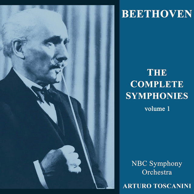 Album cover for Beethoven: The Complete Symphonies, Vol. 1 (Stereo Remastered) by Ludwig van Beethoven, Arturo Toscanini, NBC Symphony Orchestra