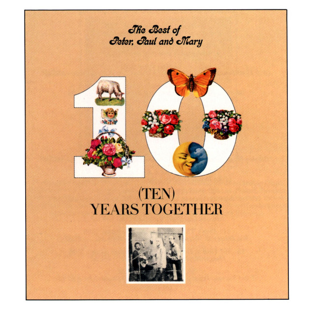 The Best Of Peter, Paul And Mary: Ten Years Together by Peter, Paul and Mary