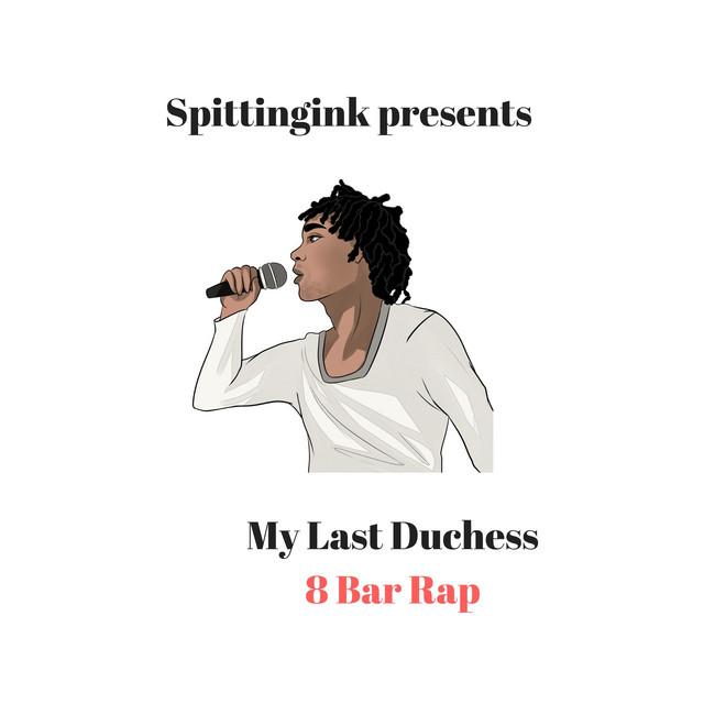 My Last Duchess 8 Bar Rap
