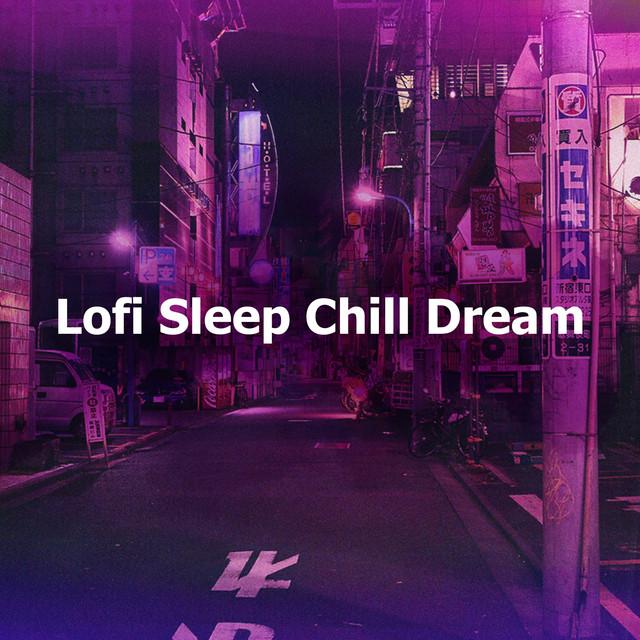 Lofi Sleep Chill Dream